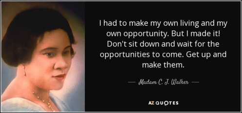 quote-i-had-to-make-my-own-living-and-my-own-opportunity-but-i-made-it-don-t-sit-down-and-madam-c-j-walker-51-99-98